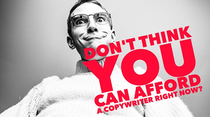 Don't Think You Can Afford A Copywriter Right Now? by Heather Rast @ The Virtual Collective