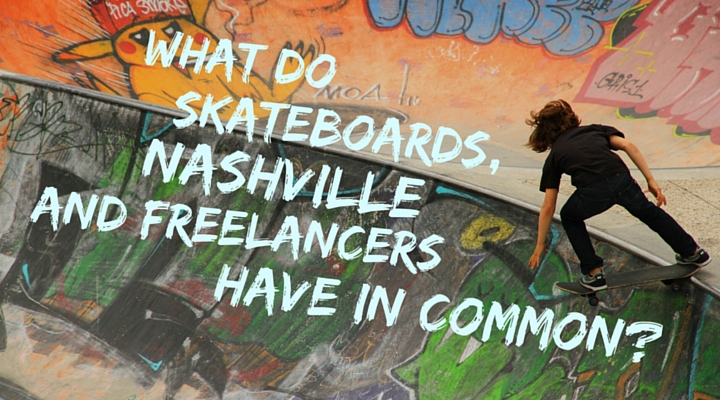 What Do Skateboards Nashville and Freelancers Have in Common?